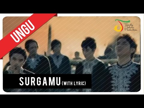 Ungu - Ungu Surgamu With Lyric Official Vc Trinity