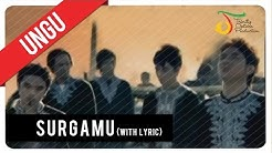 UNGU - SurgaMU (with Lyric) | Official VC Trinity  - Durasi: 4:18.