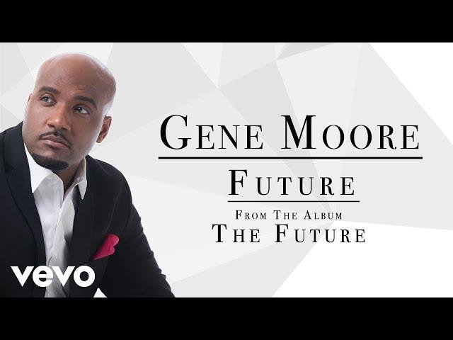 Gene Moore - Future (Audio)