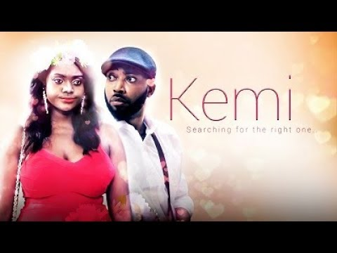 Kemi -- Latest Nigerian 2018 New Movies
