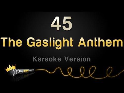The Gaslight Anthem - 45 (Karaoke Version)