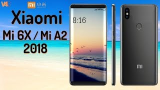 Xiaomi Mi 6X / Mi A2 Release Date, Features, Camera, Specs, Introduction, First Look - Mi A2 Concept