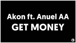 Akon Ft. Anuel Aa Get Money.mp3