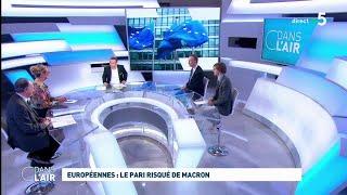 Européennes : le pari risqué de Macron #cdanslair 30.03.2019