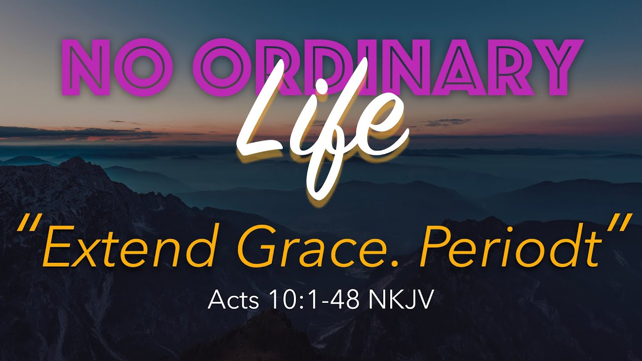 Kingdom House | No Ordinary Life: Extend Grace | Pastor Tania | October 25, 2020
