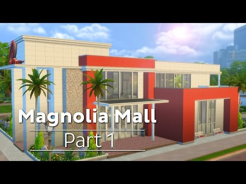 The Sims 4: House Building - Magnolia Mall | Part 1