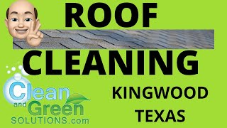 Kingwood Texas Roof Cleaning