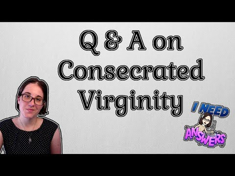 Answering Questions on Consecrated Virginity