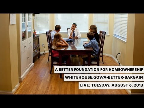 Watch Live: A Better Foundation for Middle Class Homeownership; Tuesday, August 6, 2013 at 4:05PM ET