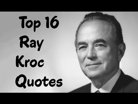 Top 16 Ray Kroc Quotes - The American businessman & philanthropist