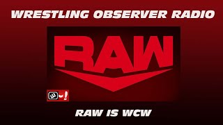 A horrific edition of Raw: Wrestling Observer Radio