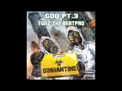 G.O.D. Pt. 3 & Twiz The Beat Pro - Quarantine (Full Album)