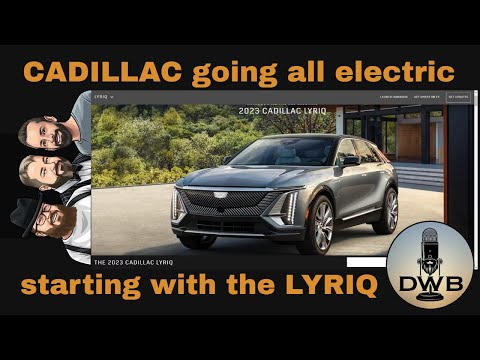 Cadillac going all-electric and the LYRIQ Electric SUV – Highlight from DWB Show Episode 24