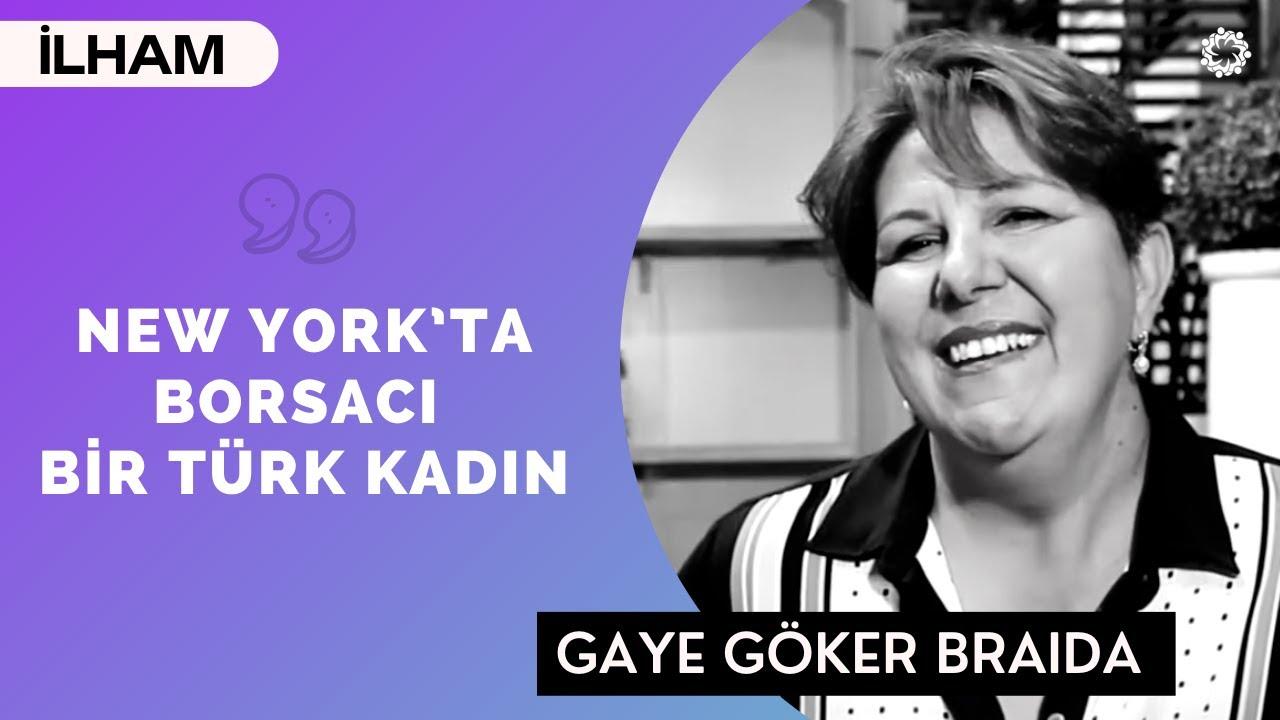 Gaye Göker Braida: New York'ta Borsacı Bir Türk Kadını