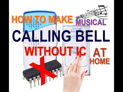 6# HOW TO MAKE | NEW | MUSICAL CALLING BELL WITHOUT IC AT HOME(sen electronics projects - suman sen)