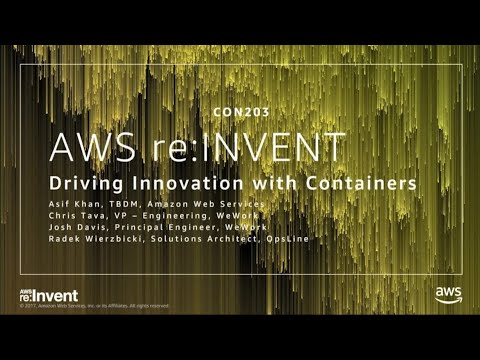 AWS re:Invent 2017: Driving innovation with container architecture (CON203)