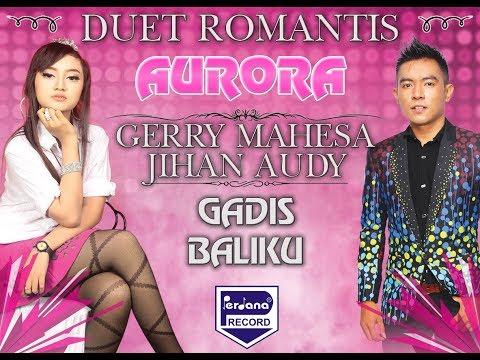 Gerry Mahesa feat Jihan Audy - Gadis Baliku -  OM Aurora [Official]
