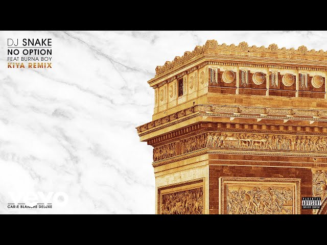 DJ Snake, KIYA - No Option (KIYA Remix/Audio) ft. Burna Boy