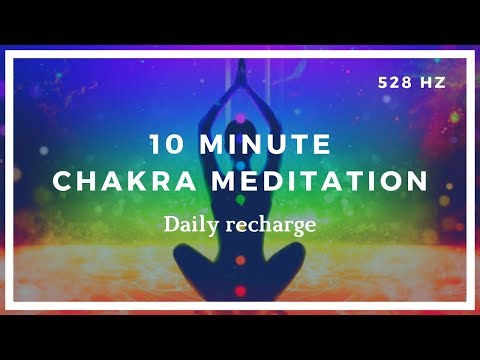 10 Minute Chakra Meditation (Daily Recharge) ❤️ 528HZ