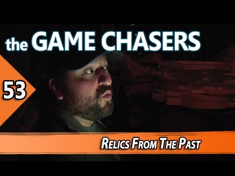 The Game Chasers Ep 53 - Relics From the Past