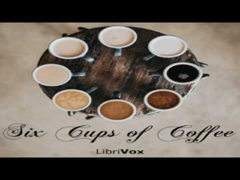 Six Cups of Coffee | Various | Cooking | Audiobook Full | English