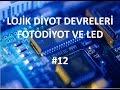 Lojik Diyot Devreleri, Fotodiyot ve LED- #12