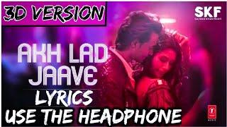 Akh lad jaave 3D version | loveyatri | Aayush S | Warina H | Badshah, Tanishk B, Jubin N, Asees k |
