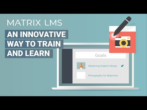 MATRIX LMS - An innovative way to train and learn