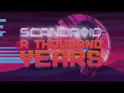 Scandroid  A Thousand Years  Lyric
