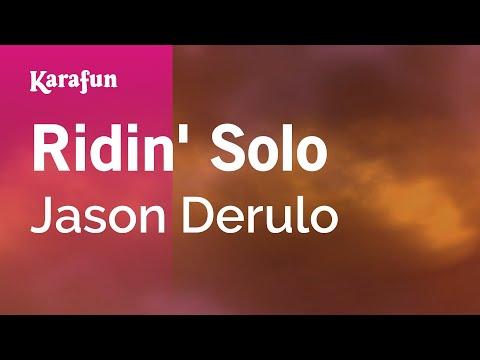 Karaoke Ridin' Solo - Jason Derulo *