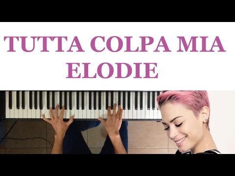 Tutta Colpa Mia - Elodie - KARAOKE - Solo Piano -  Sanremo 2017 - Tutorial