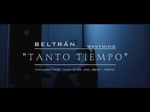 Beltran - TANTO TIEMPO (Video Oficial) [Prod. Nare]
