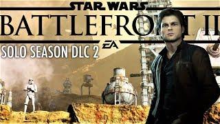 SOLO SEASON DLC 2! STAR WARS BATTLEFRONT 2 LIVE 1080p 60fps COME PLAY :)