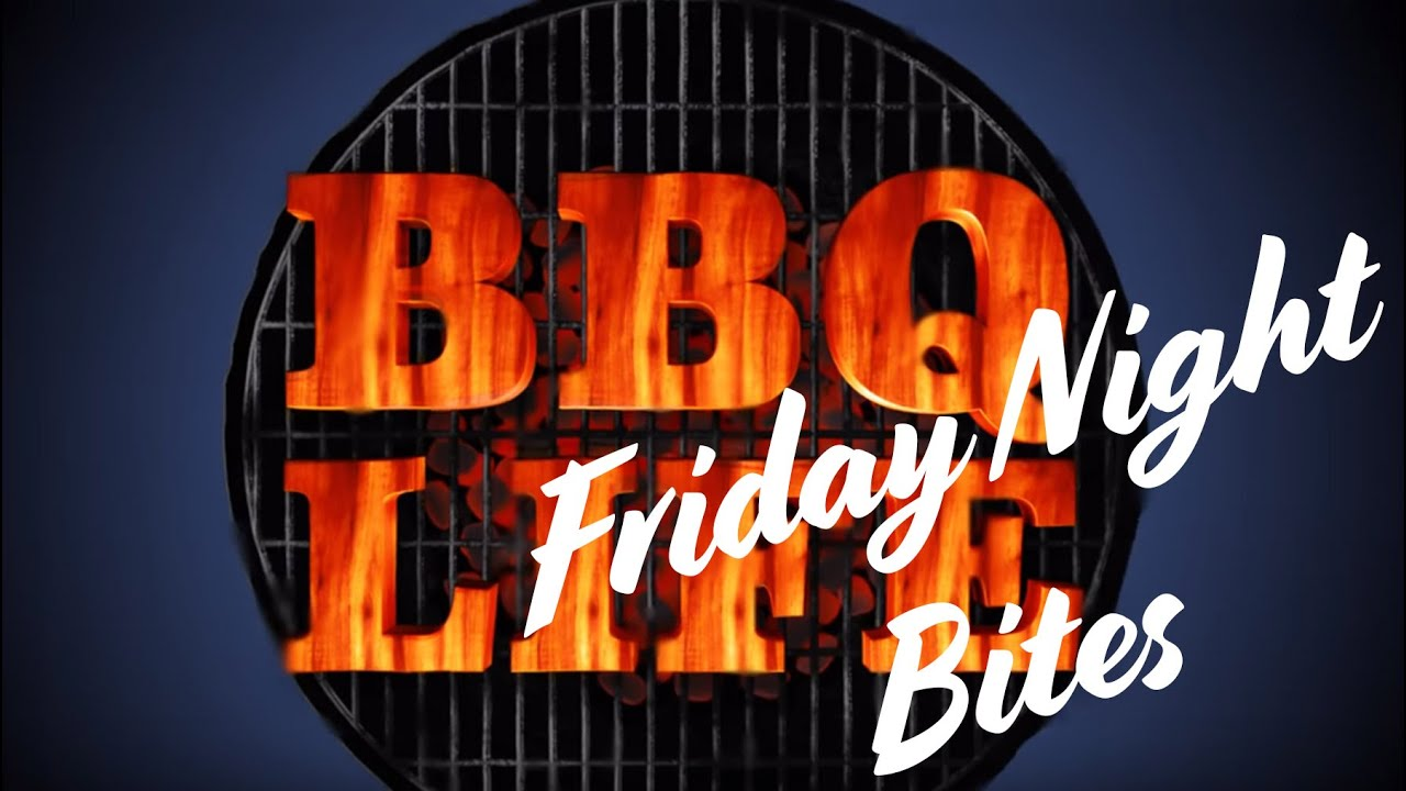 BBQ Life Episode 3 - Friday Night Bites