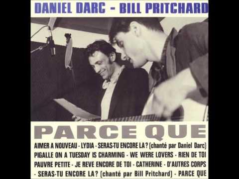 Daniel Darc - Seras tu encore là