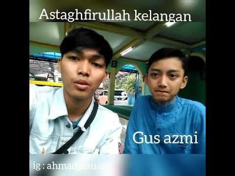 Astaghfirullah Kelangan duet Gus Azmi - Ahmad januar