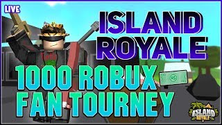 🔴[Live] ROBLOX 🌴 Island Royale 1k Tourney for Active Viewers 💵 [HAPPY BDAY BEVON!!! 🎉 ]