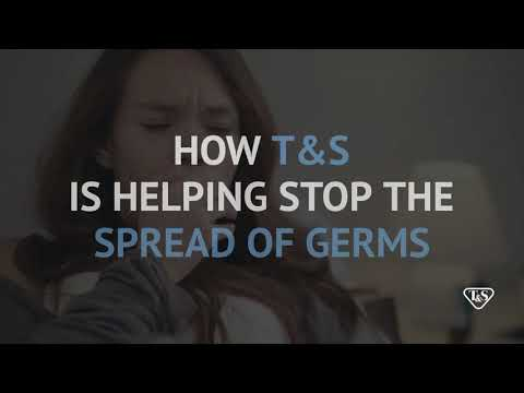T&S Is Helping Stop The Spread Of Germs