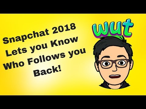 Snapchat Update (February 2018) Sucks But Lets You Who Follows You Back!