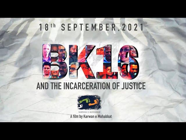 #Trailer BK16 And The Incarceration Of Justice | 18th September 2021 | Karwan e Mohabbat