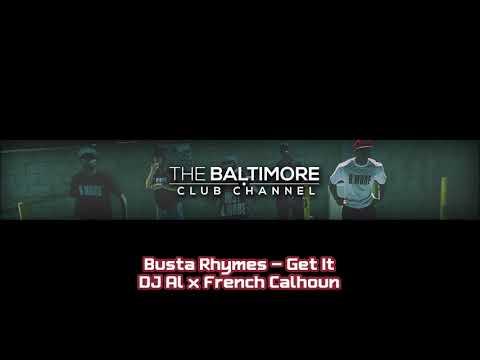 Busta Rhymes - Get It DJ Al x French Calhoun [Bmore x Jersey Club Remix]