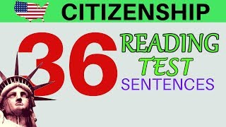 US CITIZENSHIP TEST: 36 READING SENTENCES FOR YOUR INTERVIEW (READING VOCABULARY)