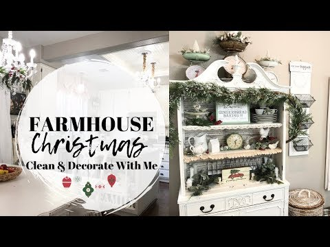 FARMHOUSE CHRISTMAS 2019 | CLEAN + DECORATE WITH ME | CLEANING MOTIVATION | FARMHOUSE KITCHEN IDEAS
