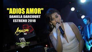 ♫♫adiós Amor Estreno - Daniela Darcourt Y Orquesta - Discoteca Azúcar 18 10 18