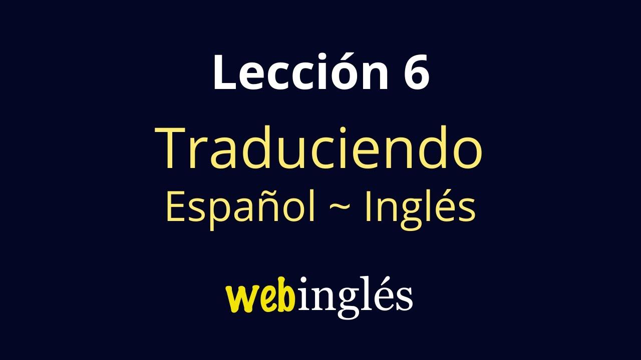 6 Traducir Espanol Ingles Cuando Tener To Be