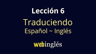 6 Traducir Español-Inglés, Cuando tener = to be