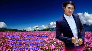 Hu zaj nkauj no rau youtube Karaoke 2019🎤🎤 ~ Ib Sim Hawj ( copyright music )