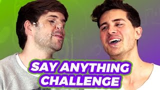 SAY ANYTHING CHALLENGE!