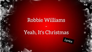 Robbie Williams - Yeah! It's Christmas (Lyrics)