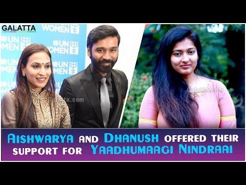 Aishwarya And Dhanush Offered Their Support For Yaadhumaagi Nindraai - Gayathri Raguram